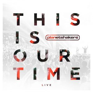 planetshakers_thisisyourtime