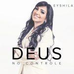eyshila_deusnocontrole
