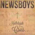 newsboys_hallelujahforthecross