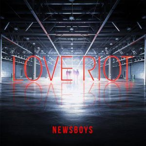 newsboys_loveriot